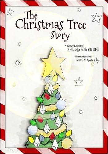 Christmas Tree Bill.The Christmas Tree Story Scott Edge Aven Edge Bill Elliff