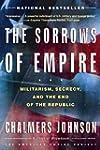 The Sorrows of Empire: Militarism, Se...