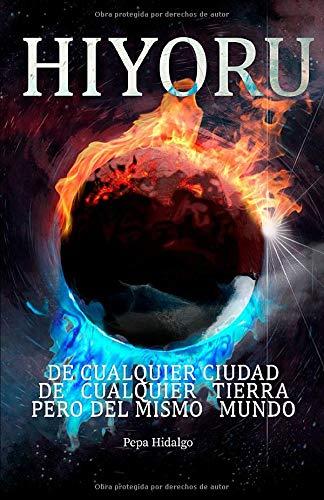 HIYORU: La búsqueda del equilibrio es un viaje por los polos opuestos (libros en español de ficción contemporánea) por Pepa Hidalgo