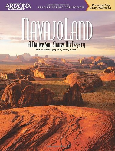 Navajoland: A Native Son Shares His Legacy (Arizona Highways Special Scenic Collection) (Arizona Highways Special Scenic (Arizona Highways Magazine)