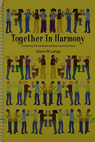 Learning Lang Arts - Together in Harmony: Combining Orff Schulwerk and Music Learning Theory/G6496