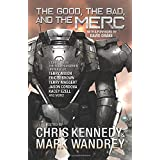 The Good, the Bad, and the Merc: Even More Stories from the Four Horsemen Universe (The Revelations Cycle) (Volume 8)