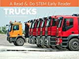 Trucks: A Read & Do STEM Early Reader