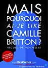 Mais pourquoi-ai-je donc liké Camille Britton ? par Librinova