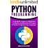 Python: Python Programming: A Complete Practical Guide For Beginners To Master Python Programming Language