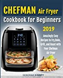 CHEFMAN Air Fryer Cookbook for Beginners: Amazingly Easy Recipes to Fry, Bake, Grill, and Roast with Your Chefman Air Fryer