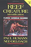 Reef Creature Identification Florida Caribbean Bahamas 2nd Edition, Paul Humann, 1878348310