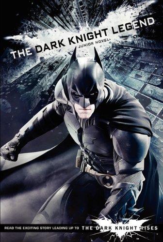 The Dark Knight Legend: Junior Novel (Dark Knight Rises) pdf
