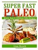 Super Fast Paleo, Lisa Kereli, 1495244431