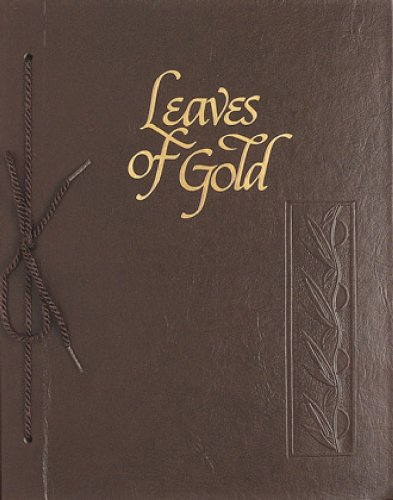 Leaves of Gold: An Anthology of Prayers, Memorable Phrases, Inspirational Verse, and Prose (Standard Edition) by Brownlow Gift
