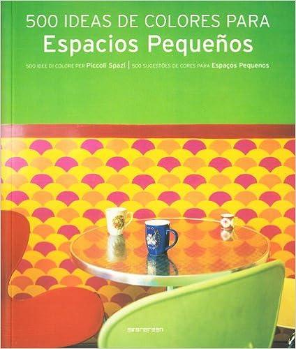 Descarga gratuita de libros de texto en línea. Cinquecento idee di colori per piccoli spazi. Ediz. italiana, spagnolo, portoghese (Evergreen) PDF