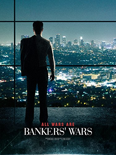 All Wars Are Bankers' Wars ()