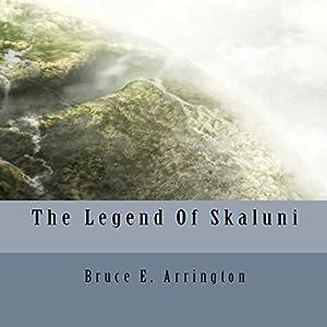The Legend of Skaluni Audiobook