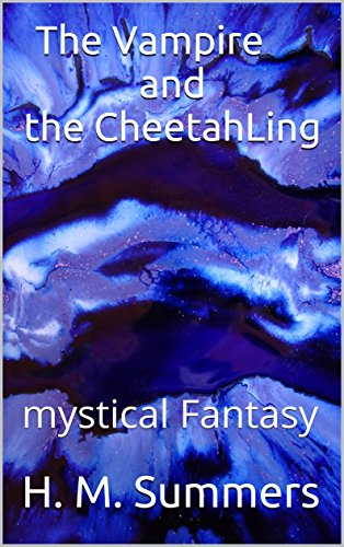 Book: The Vampire and the Cheetah Ling - Mystical fantasy by Barry Allen Lee