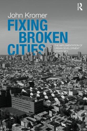 Fixing Broken Cities: The Implementation of Urban Development Strategies