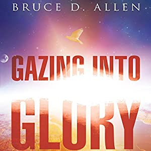 Gazing into Glory Audiobook