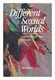 Different Sexual Worlds : Contemporary Case Studies of Sexuality, Skeen, Dick, 0669272787