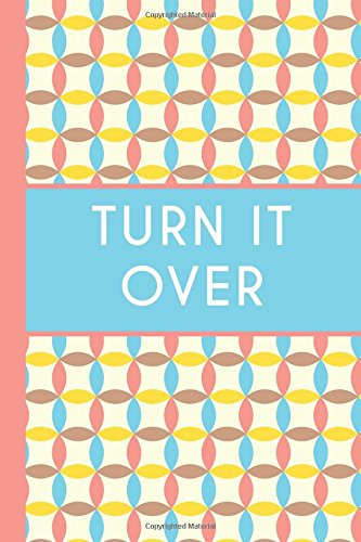 Turn It Over (6x9 Journal): Blue Yellow, Slogan, Lightly Lined, 120 Pages, Perfect for Notes, Journaling, Mother's Day and Christmas pdf