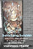 Healing Home : Health and Homelessness in the Life Stories of Young Women, Oliver, Vanessa, 1442613440