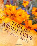 This Is about Love, Ranyane Melo, 1461070651