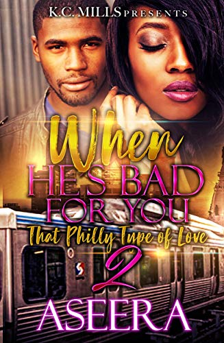 When He's Bad For You 2: That Philly Type of Love