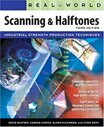 Real World Scanning and Halftones: Industrial-strength Production Techniques