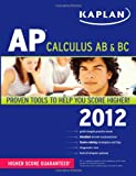 Kaplan AP Calculus AB and BC 2012, Tamara Lefcourt Ruby and James Sellers, 1607149613