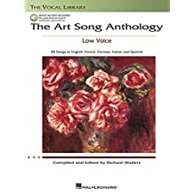 The Art Song Anthology - Low Voice: With online audio of Recorded Diction Lessons and Piano Accompaniments