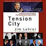Tension City: Inside the Presidential Debates, from Kennedy-Nixon to Obama-McCain | Jim Lehrer