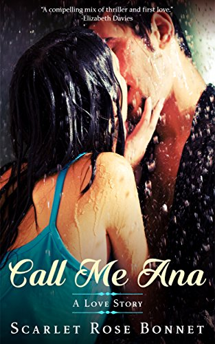 Call Me Ana: A Love Story (The Legrand Series Book 1) by [Bonnet, Scarlet]