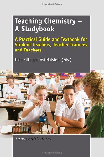 Teaching Chemistry - A Studybook: A Practical Guide and Textbook for Student Teachers, Teacher Trainees and Teachers