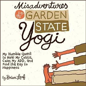 Misadventures of a Garden State Yogi Audiobook