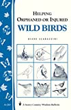 Helping Orphaned or Injured Wild Birds: Storey's Country Wisdom Bulletin A-210 (Storey Country Wisdom Bulletin)