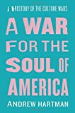 A War for the Soul of America, Andrew Hartman, 022625450X