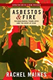 img - for Asbestos and Fire: Technological Tradeoffs and the Body at Risk book / textbook / text book