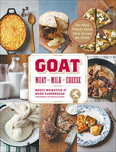 Goat: Meat, Milk, Cheese by [Weinstein, Bruce, Scarbrough, Mark]