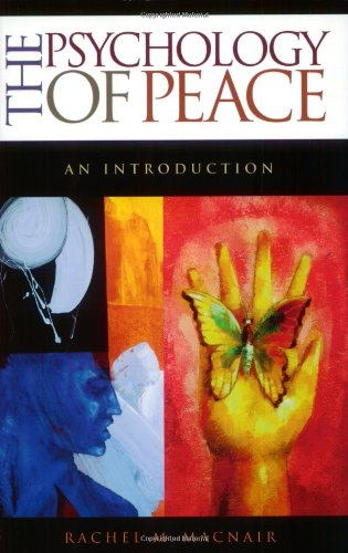 The Psychology of Peace: An Introduction (Praeger...