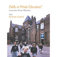 Public or Private Education?: Lessons from History (Woburn Education Series)