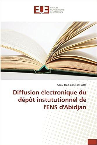 En ligne téléchargement Diffusion Electronique Du Depot Instututionnel de L'Ens D'Abidjan epub pdf