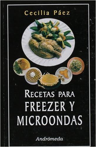 Recetas para freezer y microondas (Spanish Edition): Cecilia ...