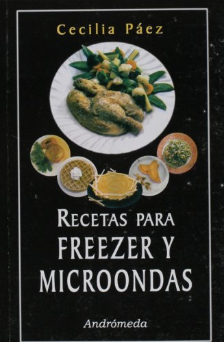 Recetas para freezer y microondas/ Freezer and Microwave Recipes ...