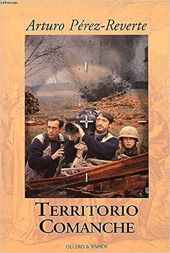 Territorio comanche: Amazon.es: Perez Reverte, Arturo: Libros