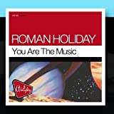 Almighty Presents: You Are The Music by Roman Holiday