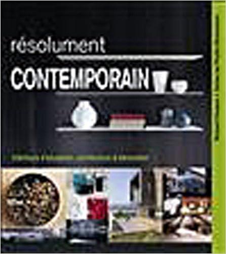 En ligne téléchargement gratuit Résolument contemporain : Intérieurs d'exception, architecture & décoration pdf, epub