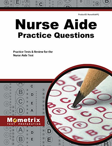 Nurse Aide Exam Practice Questions: Practice Tests & Review for the Nurse Aide Test