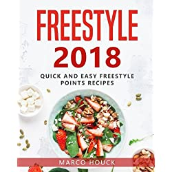 Freestyle 2018: The Ultimate Freestyle Cookbook: Quick and Easy Freestyle 2018 Recipes