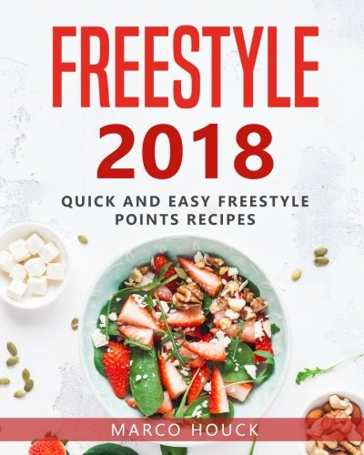 2018 Freestyle: The Ultimate Freestyle Cookbook: rapide et facile Recettes freestyle 2018