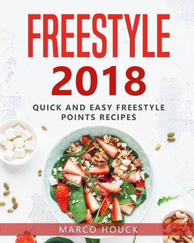 Freestyle 2018: Le livre de recettes ultime pour le freestyle: recettes faciles et rapides pour le freestyle 2018