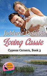 Loving Cassie: Cypress Corners Series Book 3