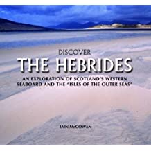 Discover the Hebrides: An Exploration of Scotland's Western Seaboard and the Isles of the Outer Seas